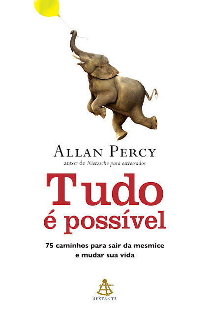 Tudo é possível 75 caminhos para sair da mesmice e mudar sua vida - Allan Percy