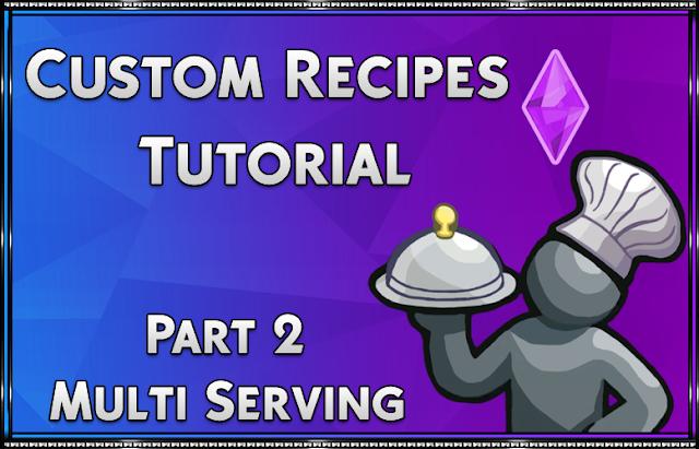 Custom Recipe Tutorial: Part 2 - Multi Serving