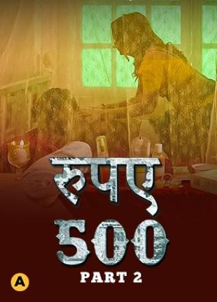 Rupay 500 (2021) Part-2 Hindi Episode HDRip 720p