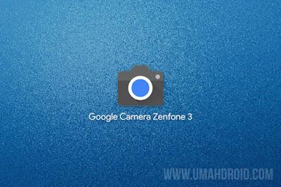 Cara Menggunakan Google Camera di Asus Zenfone