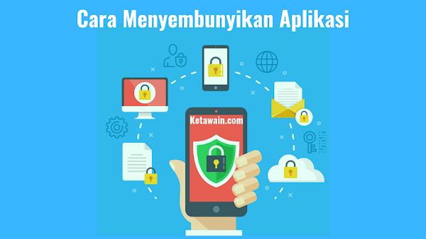 Panduan: 5 Cara Menyembunyikan Aplikasi di Android
