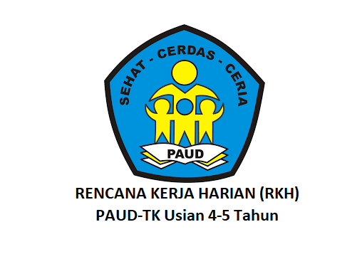 Rencana Kerja Harian (RKH) PAUD-TK Usia 4-5 Tahun