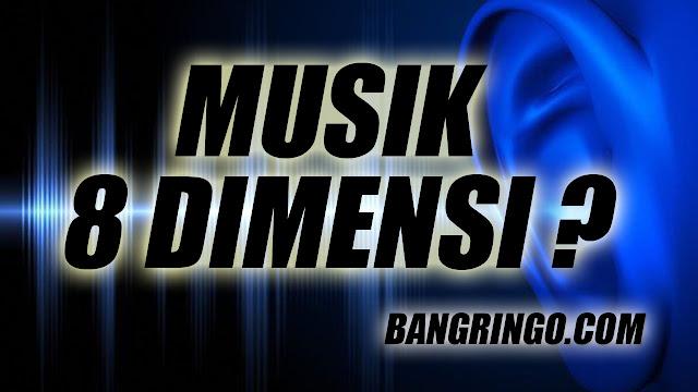 pengertian musik 8 dimensi