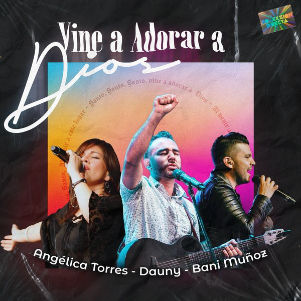 Conexzion Directa – Vine a Adorar a Dios (Feat.Bani Muñoz,Dauny,Angelica Torres) (Single) 2021 (Exclusivo WC)