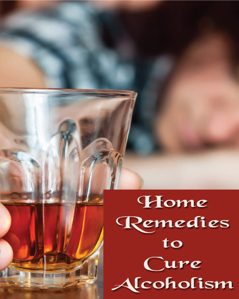 Home Remedies to Cure Alcoholism