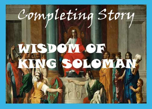 Wisdom of king Solomon story with moral. The intelligent king story.
