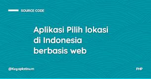 Aplikasi Pilih lokasi di Indonesia berbasis web - Responsive Blogger Template