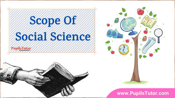 What Is The Scope Of Social Studies All About? | Discuss And Define The Scope Of Social Science In Points | List 6 Scope Of Social Sciences Subject | What Is The Scope Of Social Science In Points