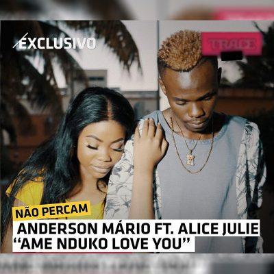 BAIXAR MP3 | Anderson Mário - Ame Nduko Love (feat. Alice Julie) | 2020