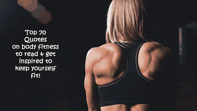 Quotes on body fitness