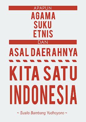 Apapun agama, suku, etnis, dan asal daerahnya, kita satu Indonesia