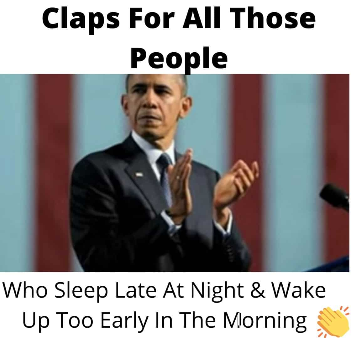 Clapping+for+all+how+sleep+late