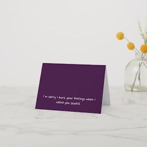 Sorry I Called You Stupid - Funny Cruel Card