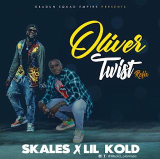 Skales Ft. Lil Kold – Oliver Twist (Refix)