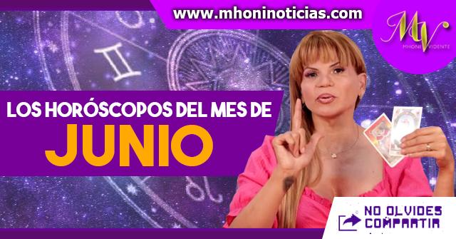 Los horóscopos del Mes de JUNIO del 2021 - Mhoni Vidente
