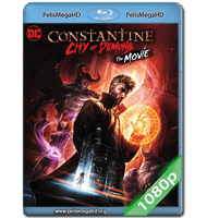 CONSTANTINE: CITY OF DEMONS – THE MOVIE (2018) FULL 1080P HD MKV ESPAÑOL LATINO