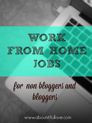 http://www.abountifullove.com/2015/06/work-from-home-jobs.html