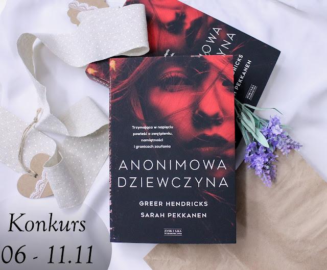 """Konkurs - wygraj """"Anonimową dziewczynę"""" Sarah Pekkanen i Greer Hendricks (rozwiązany)"""