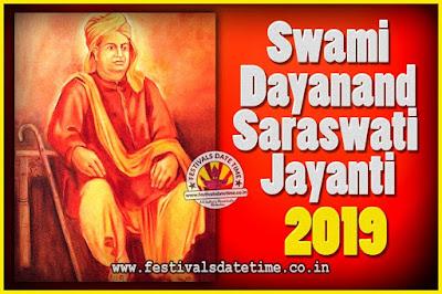 2019 Swami Dayanand Saraswati Jayanti Date & Time, 2019 Swami Dayanand Saraswati Jayanti Calendar