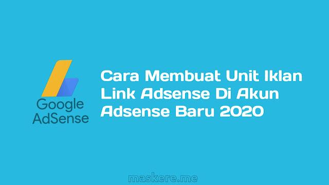 Cara membuat iklan link Adsense di akun adsense baru 2020
