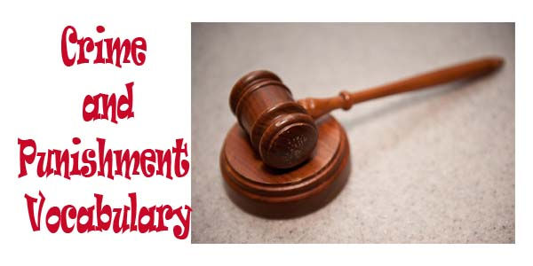 Crime and Punishment Vocabulary for IELTS
