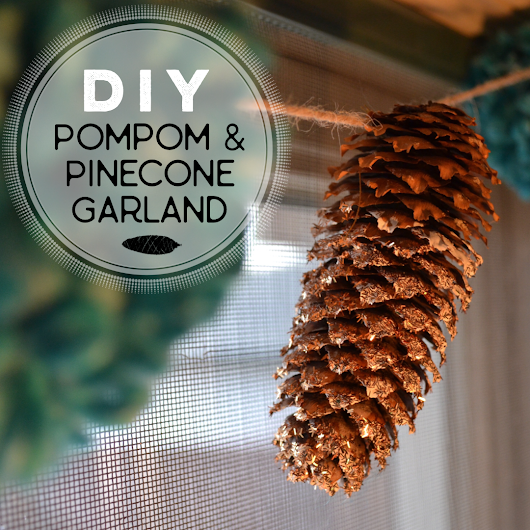 Pompom & Pinecone Garland DIY