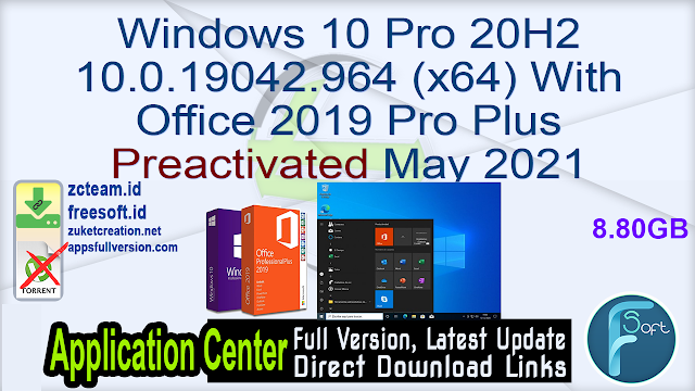 Windows 10 Pro 20H2 10.0.19042.964 (x64) With Office 2019 Pro Plus Preactivated Multilingual May 2021_ ZcTeam.id