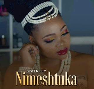 Download Audio | Sister Fey – Wameshtuka mp3