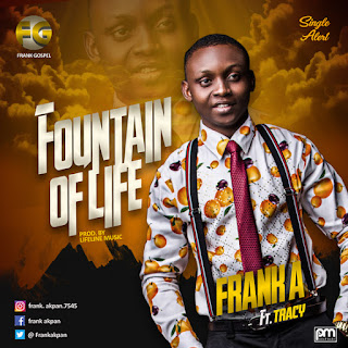 Download | Frank A ft Tracy - Fountain Of Life