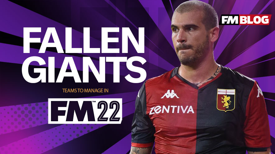 The best Fallen Giants to restore in Football Manager 2022