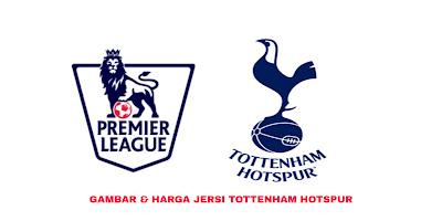 Gambar dan Harga Jersi Baru Tottenham Hotspur 2019/2020