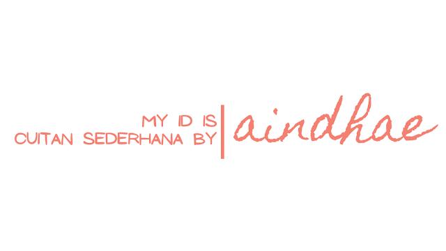 aindhae | My ID & Cuitan Sederhana
