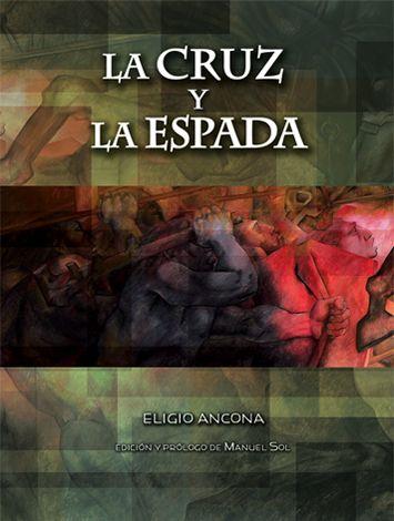 La cruz y la espada – Eligio Ancona