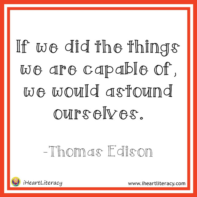 If we did the things we are capable of, we would astound ourselves. -Thomas Edison