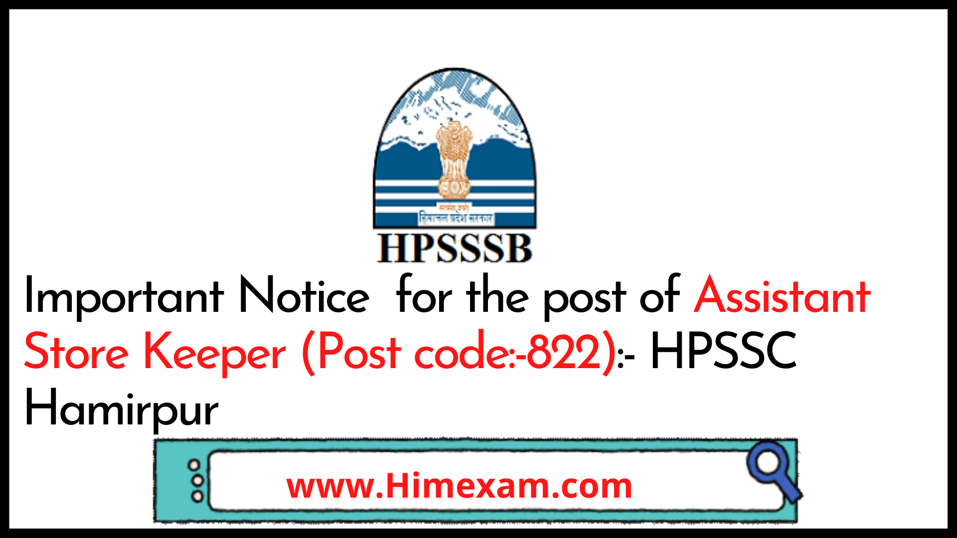 Important Notice  for the post of Assistant Store Keeper (Post code:-822):- HPSSC Hamirpur