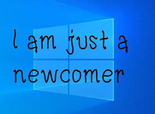 """I am just a newcomer"""