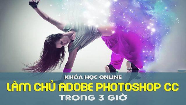 Chia sẻ khóa học Làm chủ Adobe Photoshop CC trong 3 giờ