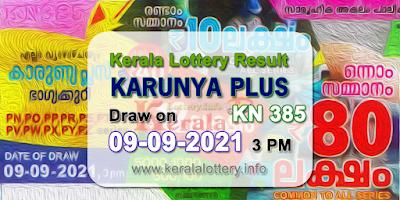 kerala-lottery-results-today-09-09-2021-karunya-plus-kn-385-result-keralalottery.info