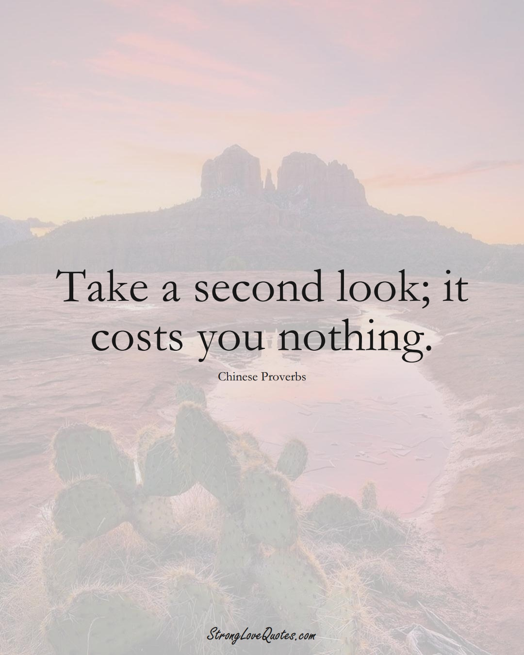 Take a second look; it costs you nothing. (Chinese Sayings);  #AsianSayings