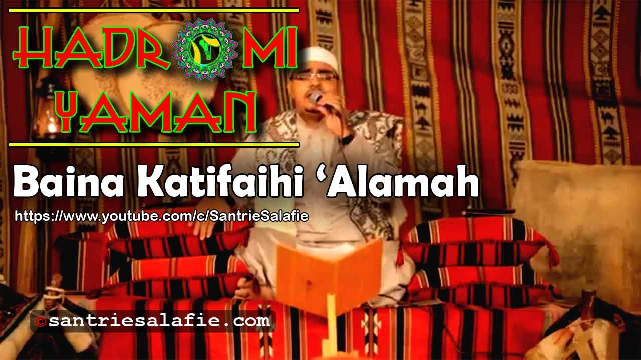 Hadromi Yaman Baina Katifaihi Alamah by Santrie Salafie