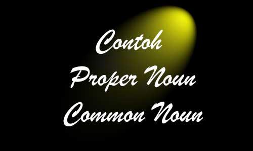 Contoh Proper dan Common Noun dengan Materi Lengkap