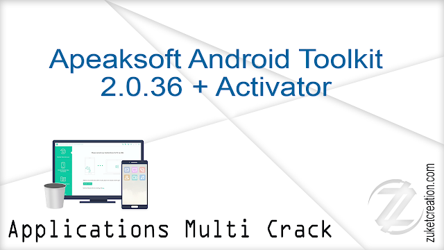 Apeaksoft Android Toolkit 2.0.36 + Activator