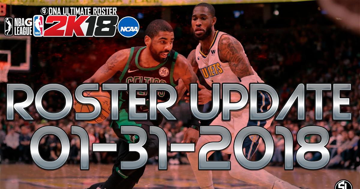 Dna Of Basketball Dnaobb Nba 2k18 Official Roster Update 09