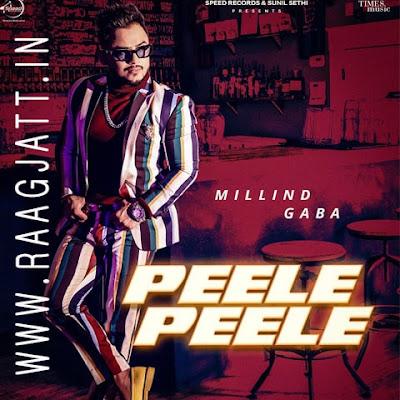 Peele Peele by Millind Gaba song lyrics