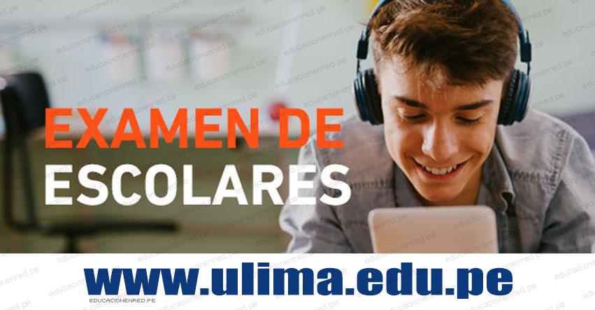 ULIMA: Inscripción Examen de Escolares 2022-1A (Prueba Virtual 11 Diciembre) Examen Admisión Universidad de Lima - www.ulima.edu.pe