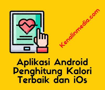 Aplikasi Android Penghitung Kalori Terbaik dan iOs