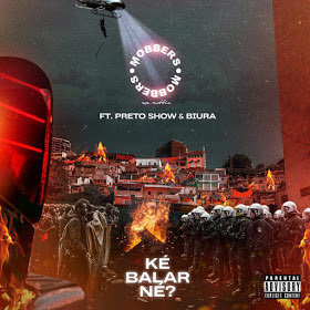 MOBBERS Ft Preto Show & Biura - Ké Balar Né (Afro Trap)