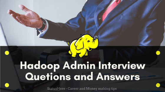 Top 20 Hadoop Admin Interview Questions and Answers