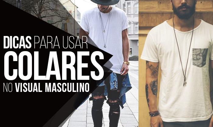 a4a4a7763a0 Macho Moda - Blog de Moda Masculina  COLAR MASCULINO  5 Dicas para ...