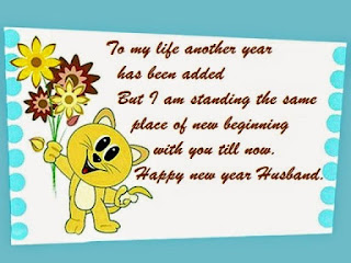 To my life another year has been added But I am standing the same place of new beginning with you till now. Happy new year Husband greetings for 2017